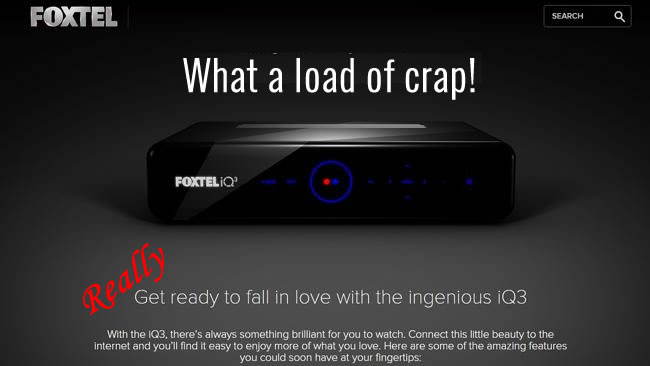 Foxtel 3 COMMENT: Why No One in Their Right Mind Should Consider Foxtel